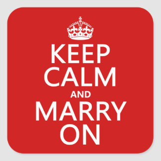 Keep Calm and Marry On (all colors) Square Sticker