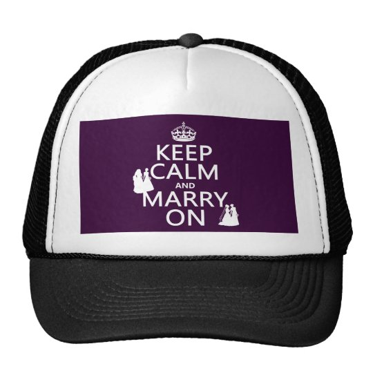 Keep Calm and Marry On - all colors Trucker Hat