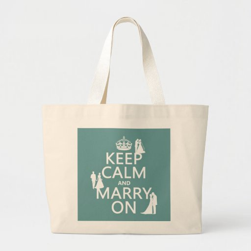 Keep Calm and Marry On (any color background) Tote Bag