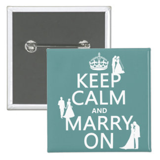 Keep Calm and Marry On (any color background) Button