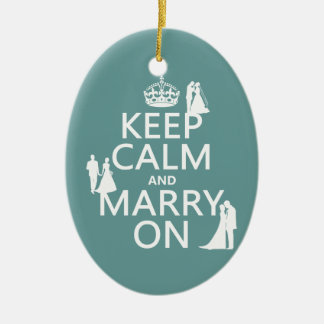 Keep Calm and Marry On (any color background) Ceramic Ornament