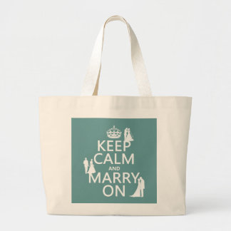 Keep Calm and Marry On (any color background) Large Tote Bag