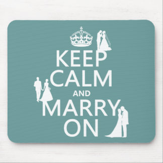 Keep Calm and Marry On (any color background) Mouse Pad