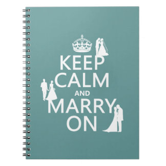 Keep Calm and Marry On (any color background) Notebook