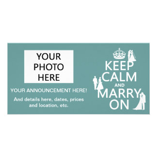 Keep Calm and Marry On (any color background) Photo Card