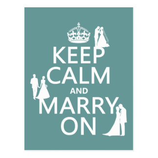 Keep Calm and Marry On (any color background) Postcard