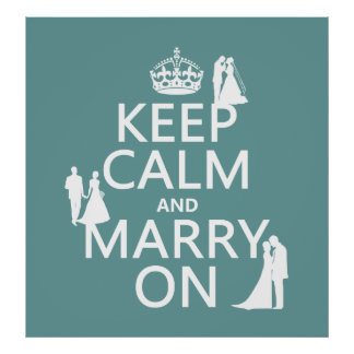 Keep Calm and Marry On (any color background) Posters
