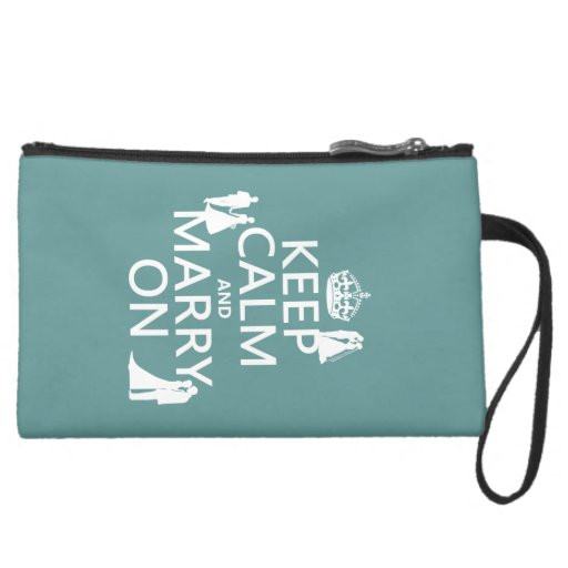 Keep Calm and Marry On (any color background) Wristlet Clutch