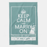 Keep Calm and Marry On - Bride and Groom Kitchen Towel