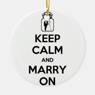 Keep Calm and Marry On Ceramic Ornament