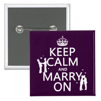 Keep Calm and Marry On (customizable color) Buttons