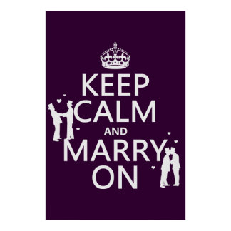 Keep Calm and Marry On (customizable color) Print