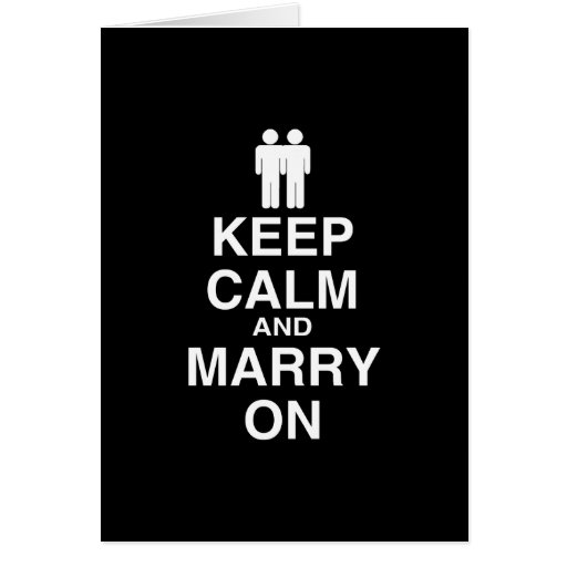 Keep Calm and Marry On Gay Greeting Cards