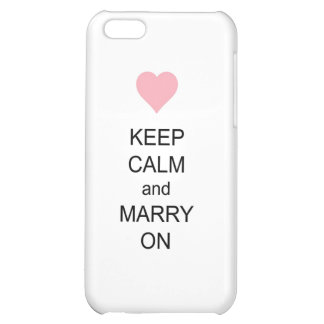 Keep Calm and Marry On iPhone 5C Cases