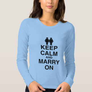 KEEP CALM AND MARRY ON (LES SHIRTS