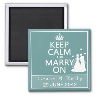 Keep Calm and Marry On Lesbian Wedding 2 Inch Square Magnet