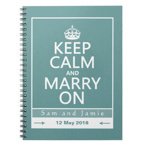 Keep Calm and Marry On Note Books