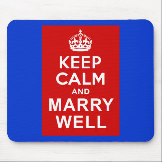 Keep Calm and Marry Well Mouse Pad
