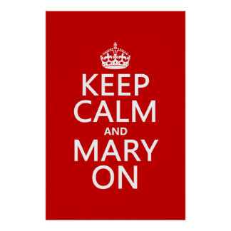 Keep Calm and Mary On (any color) Poster