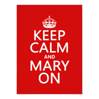 Keep Calm and Mary On (changeable color) Custom Invitations