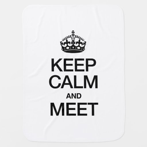KEEP CALM AND MEET SWADDLE BLANKET