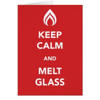 Keep Calm and Melt Glass Card