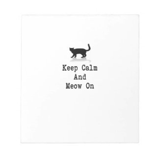 Keep Calm and Meow On Notepad
