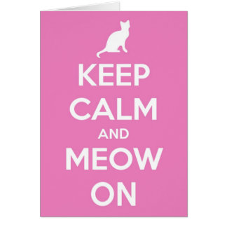 Keep Calm and Meow On Pink Card