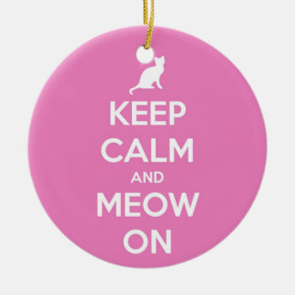 Keep Calm and Meow On Pink Ceramic Ornament