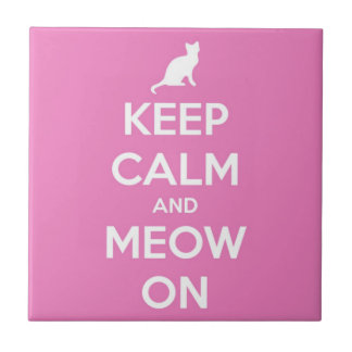 Keep Calm and Meow On Pink Ceramic Tile