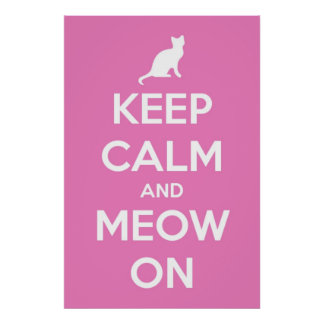 Keep Calm and Meow On Pink Poster
