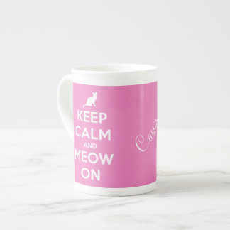 Keep Calm and Meow On Pink Tea Cup