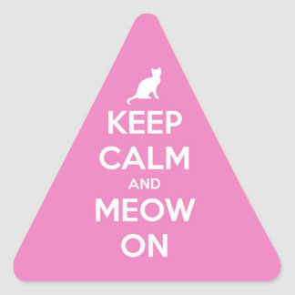 Keep Calm and Meow On Pink Triangle Sticker