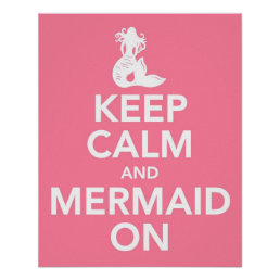 Keep Calm and Mermaid On print poster