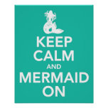 Keep Calm and Mermaid On print poster in aqua