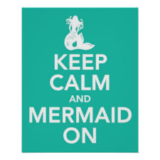 Keep Calm and Mermaid On print poster in aqua