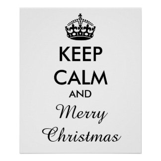 KEEP CALM and MERRY CHRISTMAS - Change background Poster