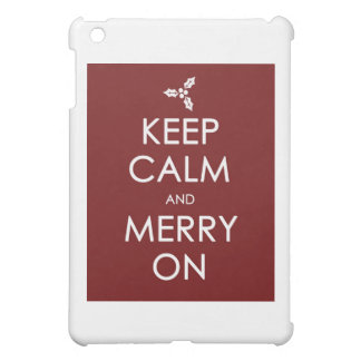 KEEP CALM AND MERRY ON CASE FOR THE iPad MINI