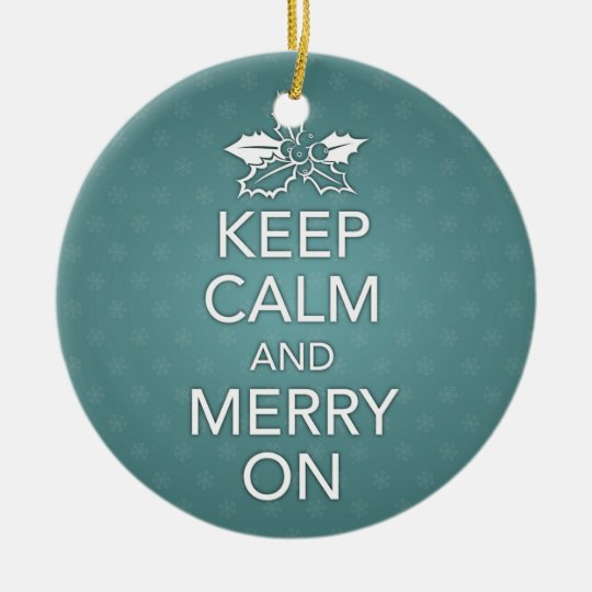 Keep Calm and Merry On Ornament