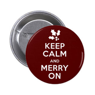 Keep Calm and Merry On Pinback Button