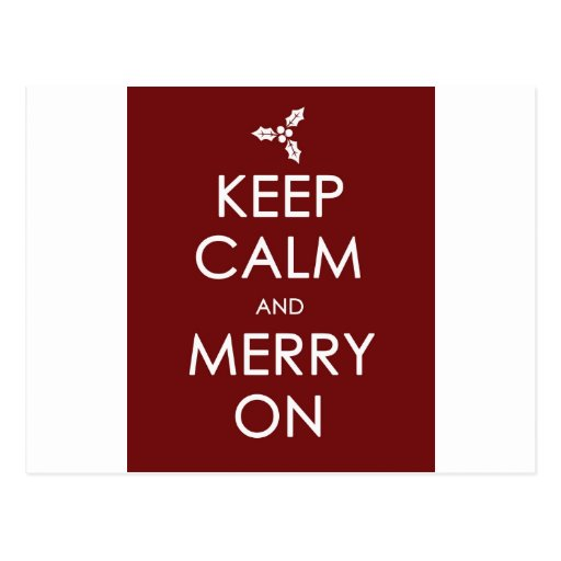 KEEP CALM AND MERRY ON POST CARDS