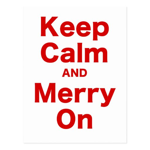 Keep Calm and Merry On Postcard