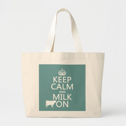 Keep Calm and Milk On (cows) (in all colors) Bag