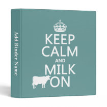 Keep Calm and Milk On (cows) (in all colors) Binder
