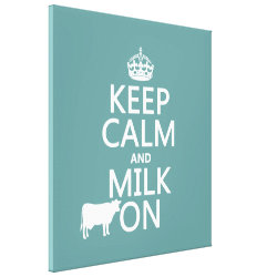 Premium Wrapped Canvas with Keep Calm and Milk On design