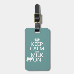 Keep Calm and Milk On Small Luggage Tag with leather strap