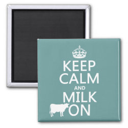 Square Magnet with Keep Calm and Milk On design