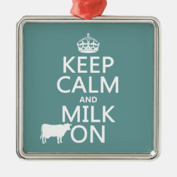 Premium Square Ornament with Keep Calm and Milk On design