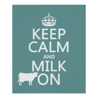Keep Calm and Milk On (cows) (in all colors) Posters
