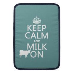 Macbook Air Sleeve with Keep Calm and Milk On design